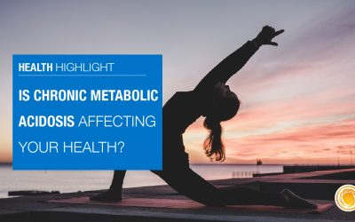 Is Chronic Metabolic Acidosis Affecting Your Health?
